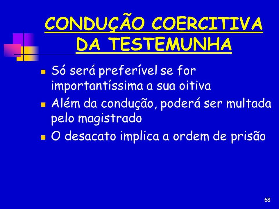 CONDUÇÃO COERCITIVA DA TESTEMUNHA