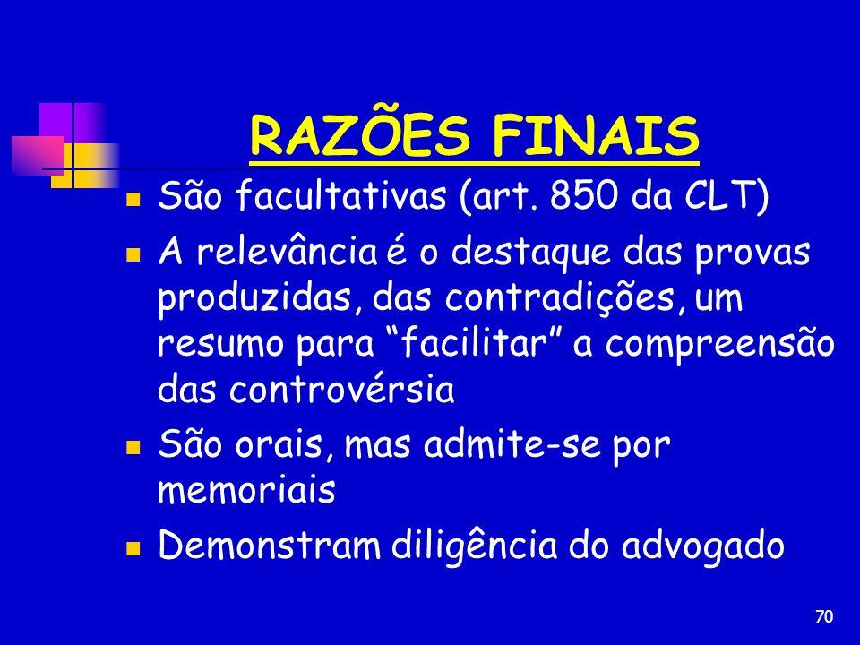 RAZÕES FINAIS São facultativas (art. 850 da CLT)