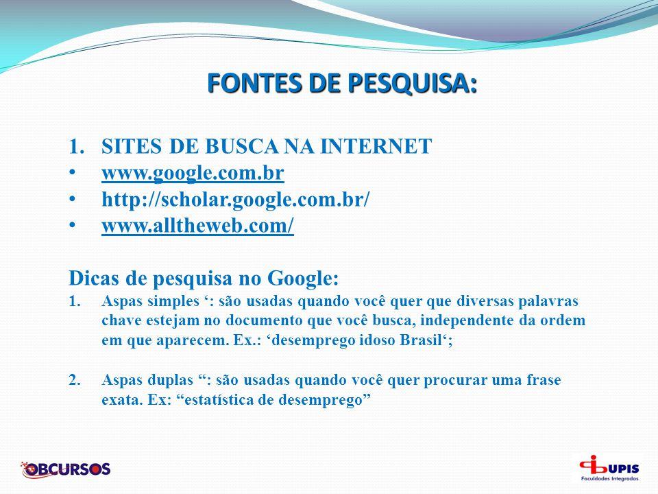 FONTES DE PESQUISA: SITES DE BUSCA NA INTERNET www.google.com.br