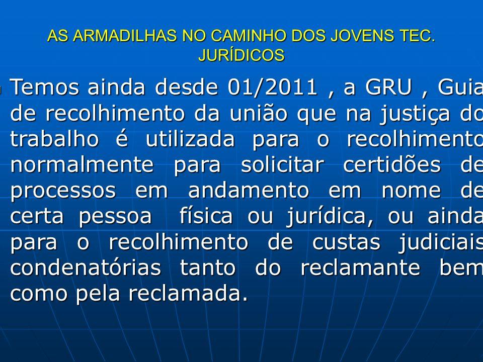 AS ARMADILHAS NO CAMINHO DOS JOVENS TEC. JURÍDICOS