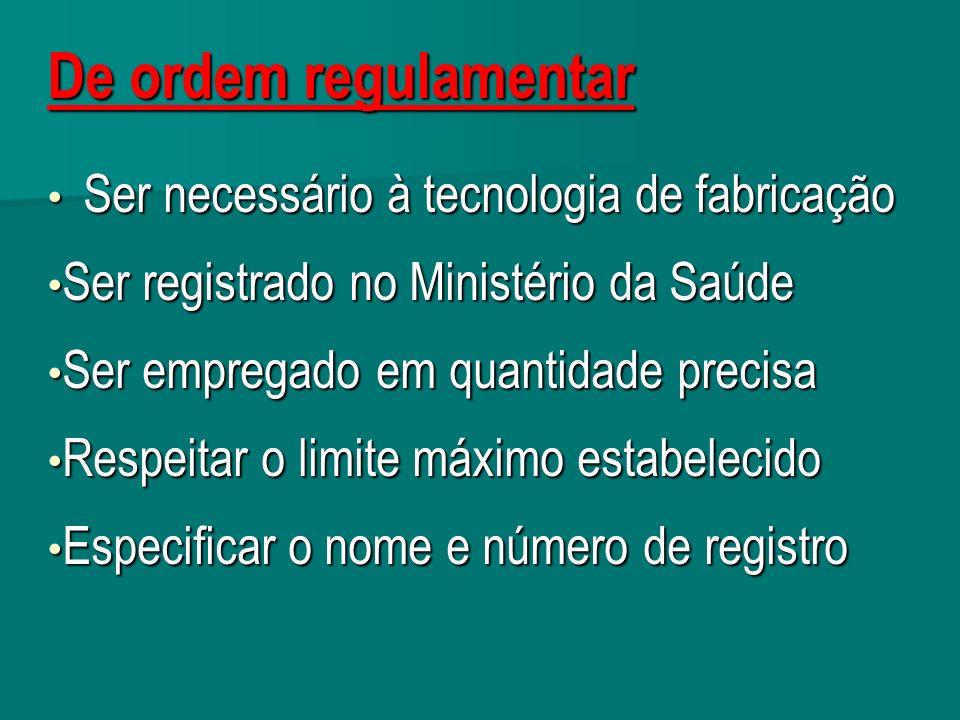 De ordem regulamentar Ser necessário à tecnologia de fabricação