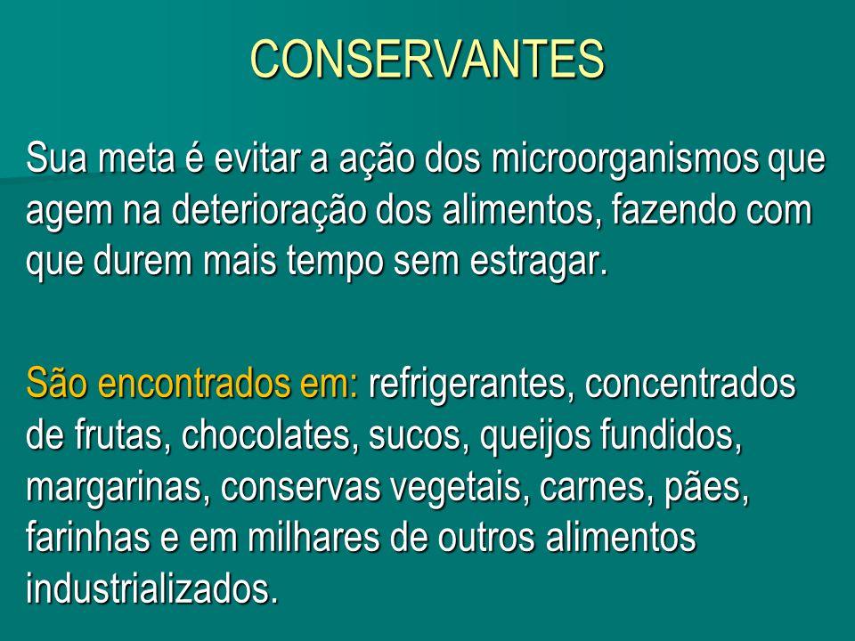 CONSERVANTESSua meta é evitar a ação dos microorganismos que agem na deterioração dos alimentos, fazendo com que durem mais tempo sem estragar.