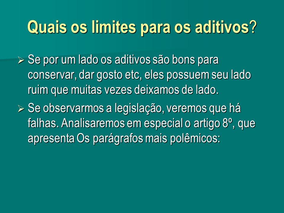 Quais os limites para os aditivos