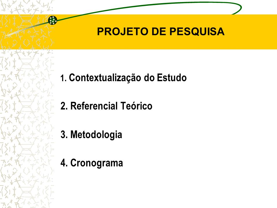 PROJETO DE PESQUISA 2. Referencial Teórico 3. Metodologia