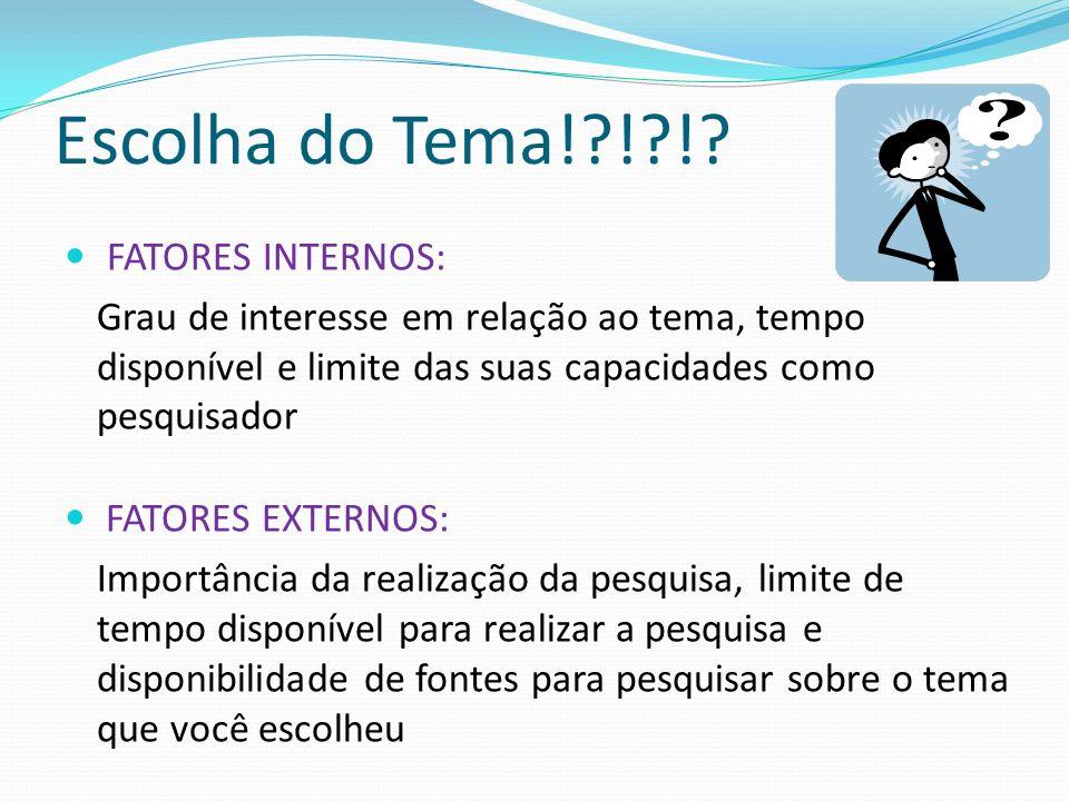Escolha do Tema! ! ! FATORES INTERNOS: