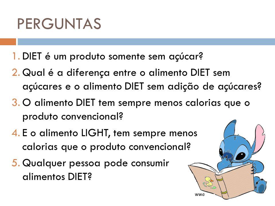 PERGUNTAS DIET é um produto somente sem açúcar