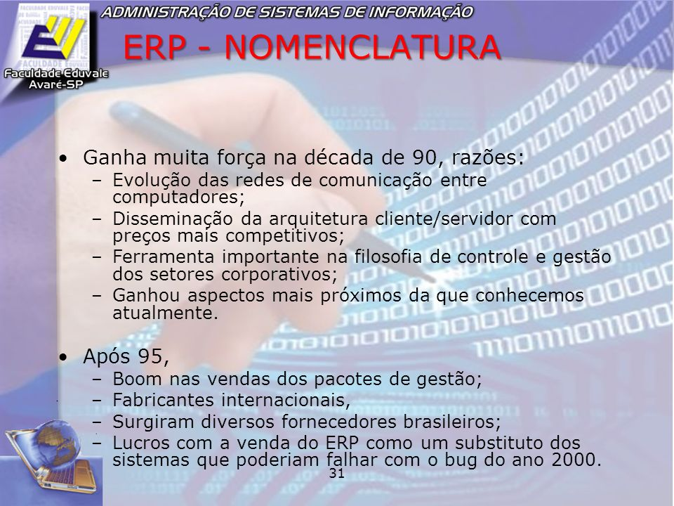ERP - NOMENCLATURA Ganha muita força na década de 90, razões: Após 95,