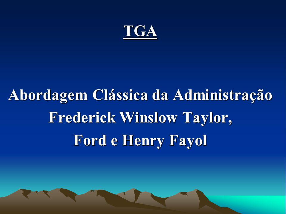 Abordagem Clássica da Administração Frederick Winslow Taylor,