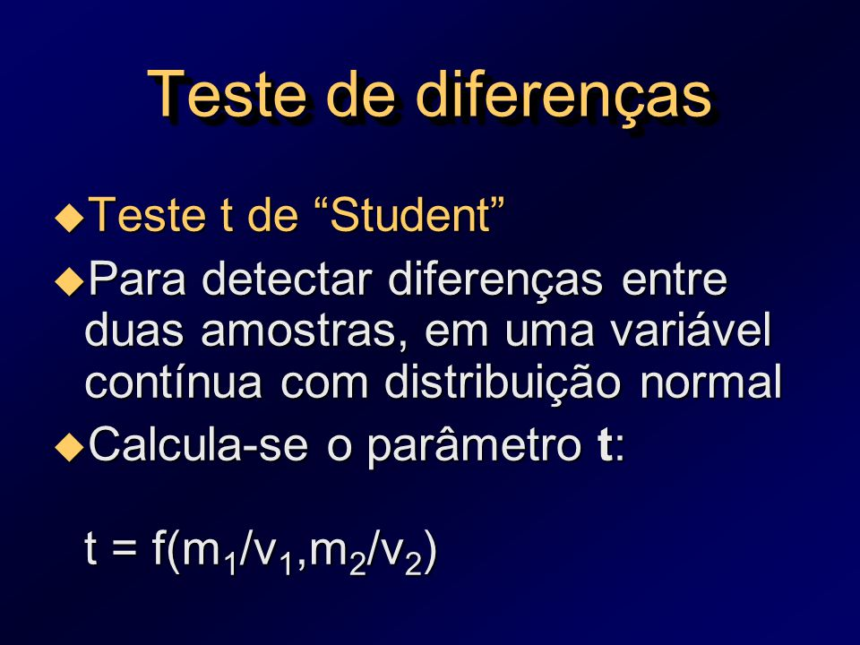Teste de diferenças Teste t de Student