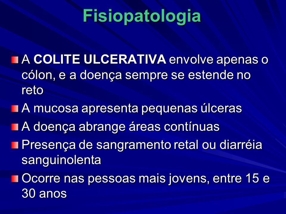 FisiopatologiaA COLITE ULCERATIVA envolve apenas o cólon, e a doença sempre se estende no reto. A mucosa apresenta pequenas úlceras.