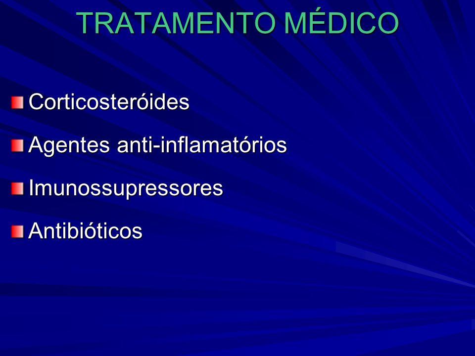 TRATAMENTO MÉDICO Corticosteróides Agentes anti-inflamatórios