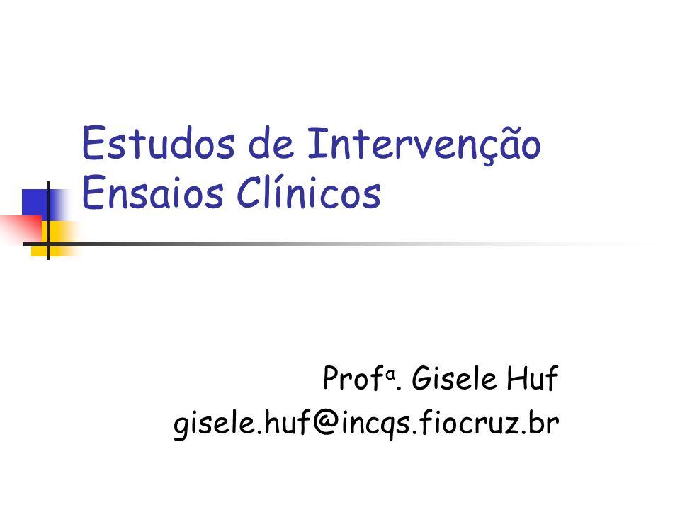 Estudos de Intervenção Ensaios Clínicos