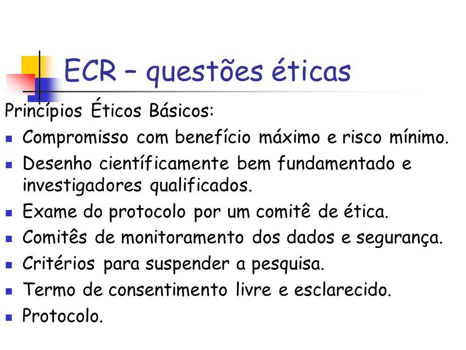 ECR – questões éticas Princípios Éticos Básicos: