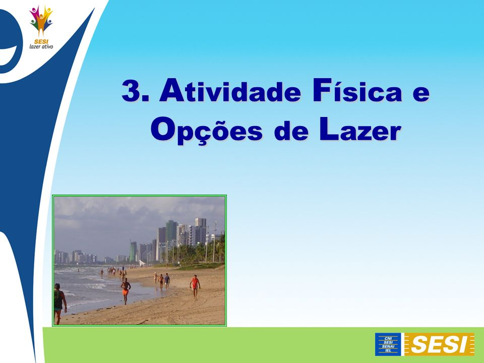 3. Atividade Física e Opções de Lazer