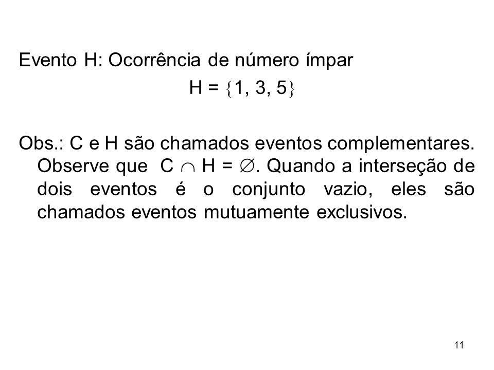 Evento H: Ocorrência de número ímpar
