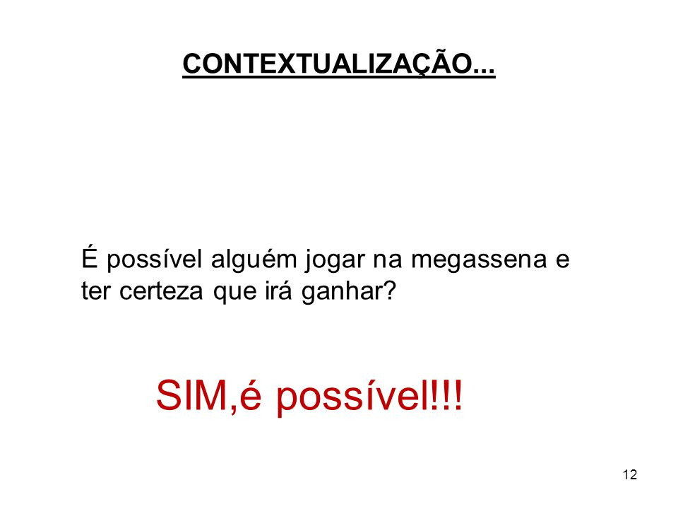 SIM,é possível!!! CONTEXTUALIZAÇÃO...