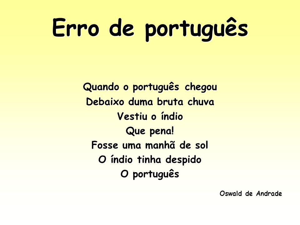 Quando o português chegou Debaixo duma bruta chuva