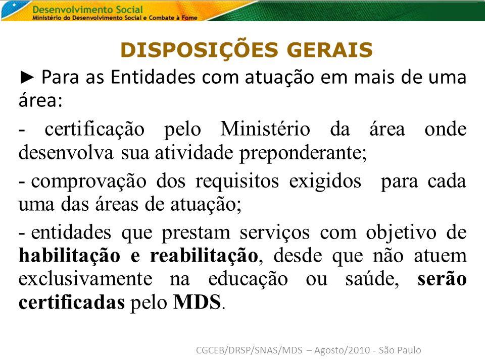 DISPOSIÇÕES GERAIS ► Para as Entidades com atuação em mais de uma área: