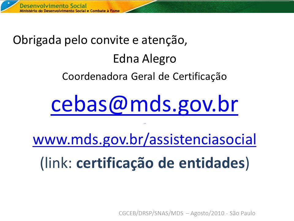 cebas@mds.gov.br www.mds.gov.br/assistenciasocial