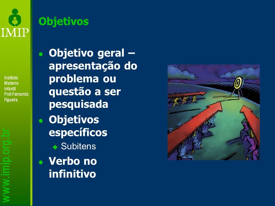 Objetivo geral – apresentação do problema ou questão a ser pesquisada