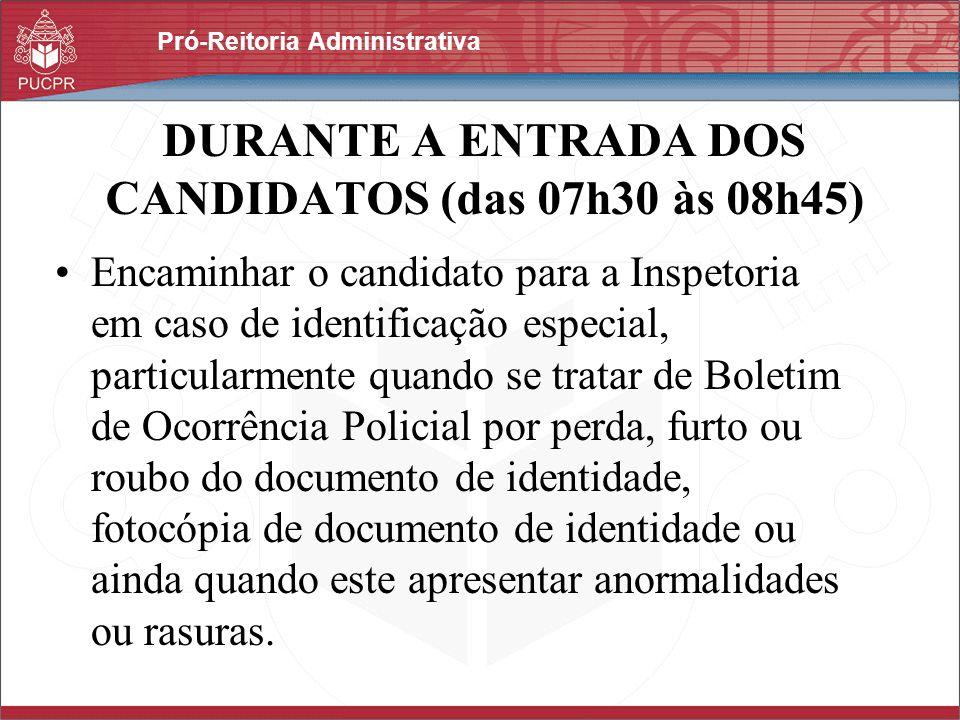 DURANTE A ENTRADA DOS CANDIDATOS (das 07h30 às 08h45)