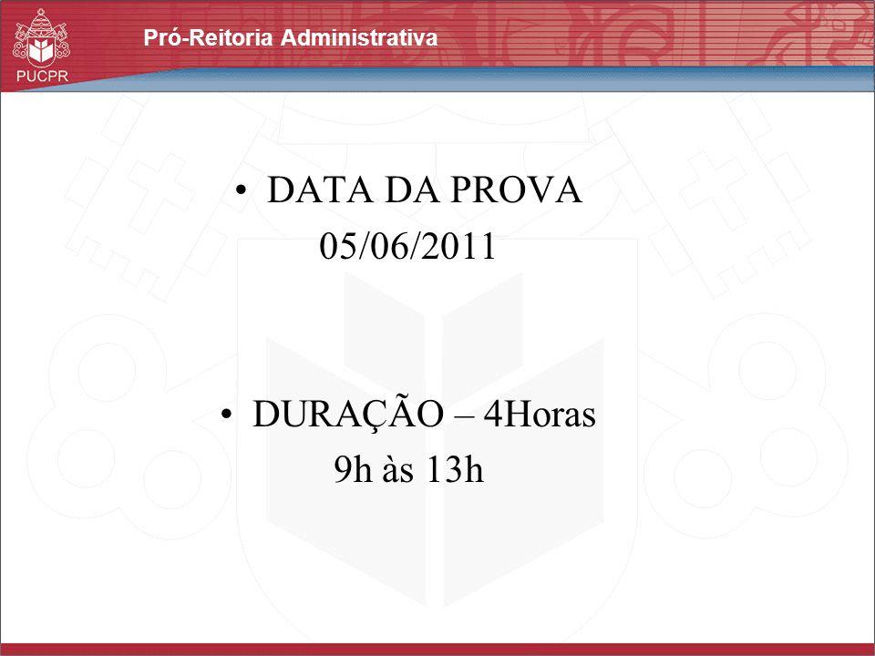 DATA DA PROVA 05/06/2011 DURAÇÃO – 4Horas 9h às 13h