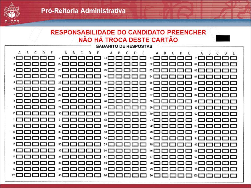 RESPONSABILIDADE DO CANDIDATO PREENCHER NÃO HÁ TROCA DESTE CARTÃO