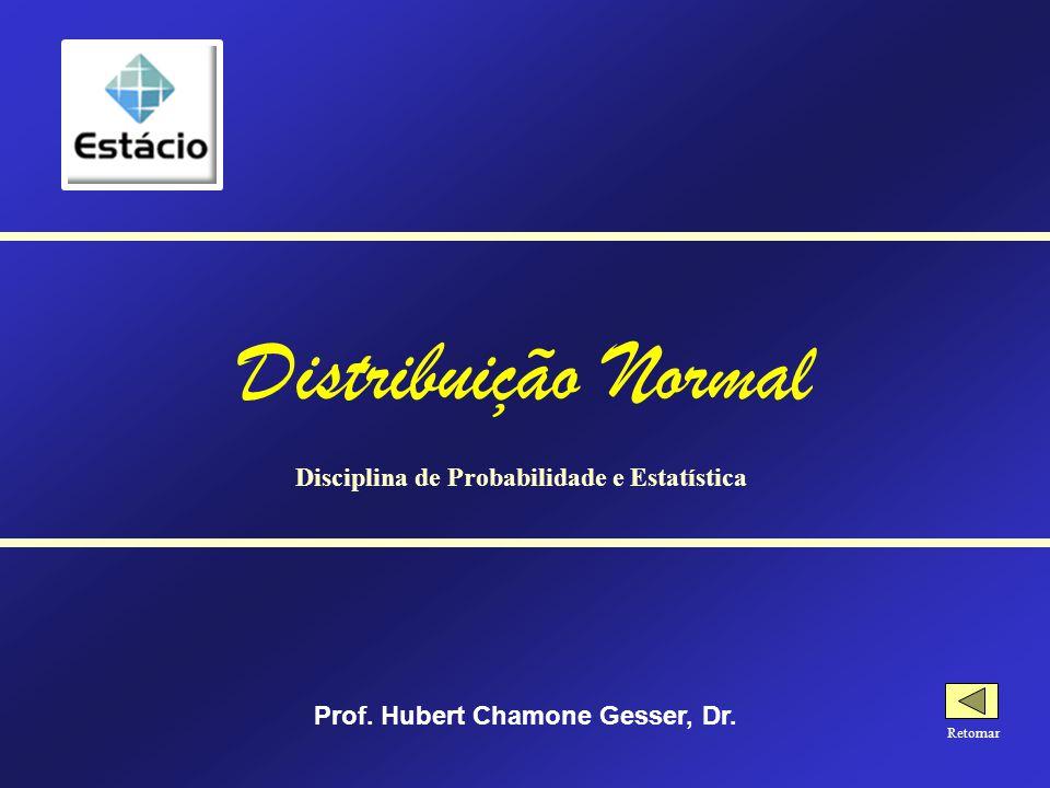 Distribuição Normal Disciplina de Probabilidade e Estatística