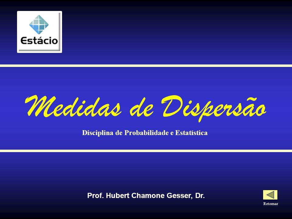 Medidas de Dispersão Disciplina de Probabilidade e Estatística