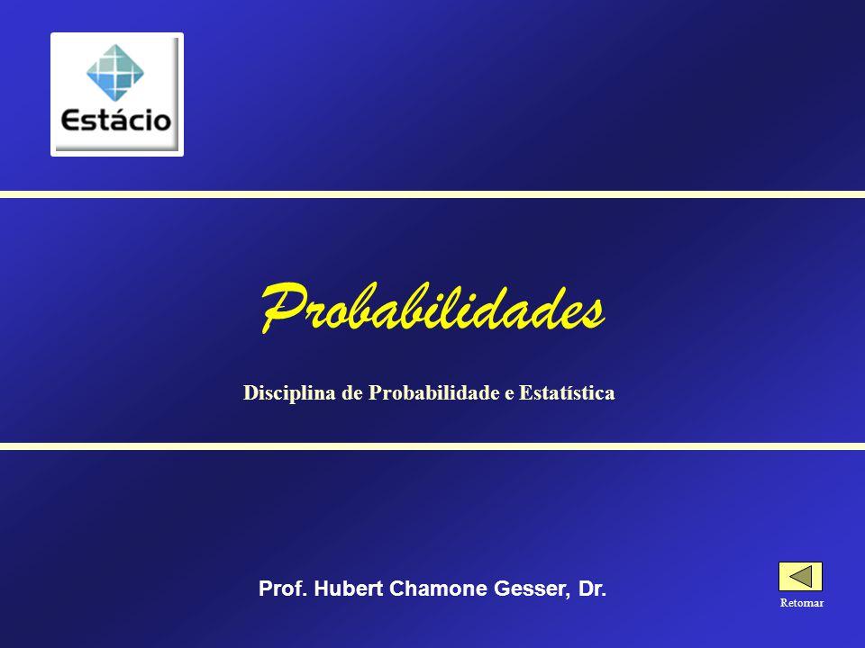 Probabilidades Disciplina de Probabilidade e Estatística