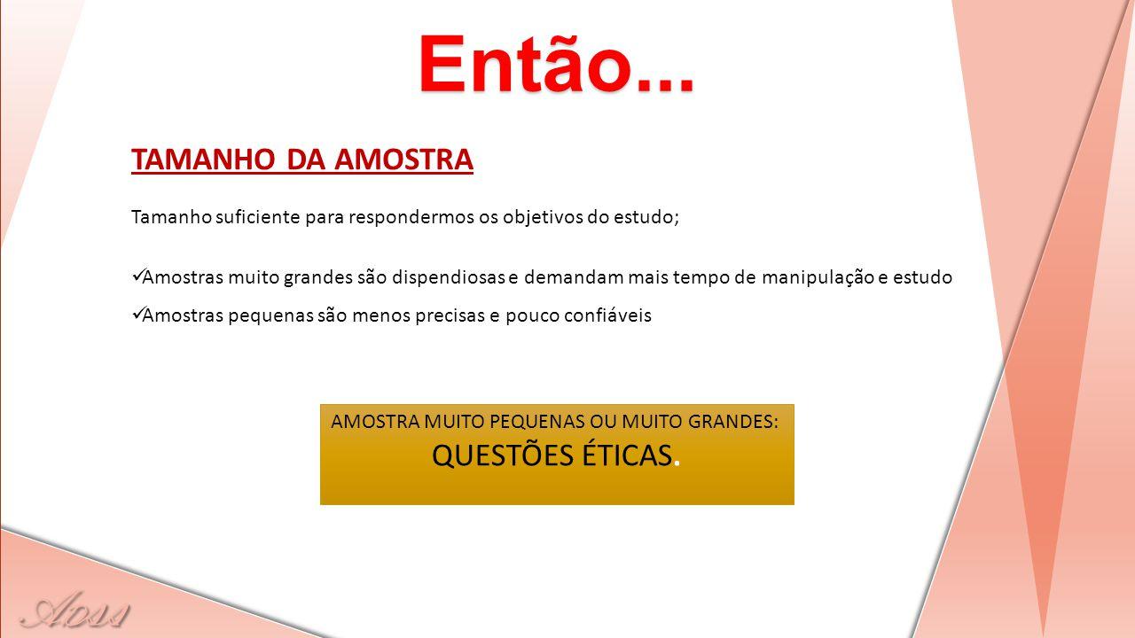 AMOSTRA MUITO PEQUENAS OU MUITO GRANDES: