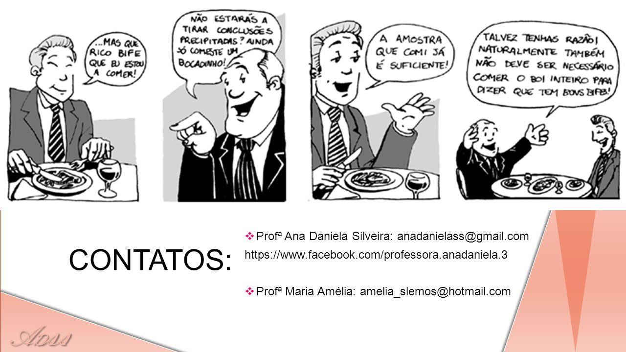 CONTATOS: Profª Ana Daniela Silveira: anadanielass@gmail.com