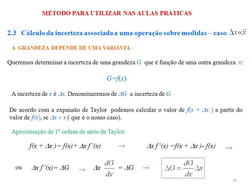 2.3 Cálculo da incerteza associada a uma operação sobre medidas  caso