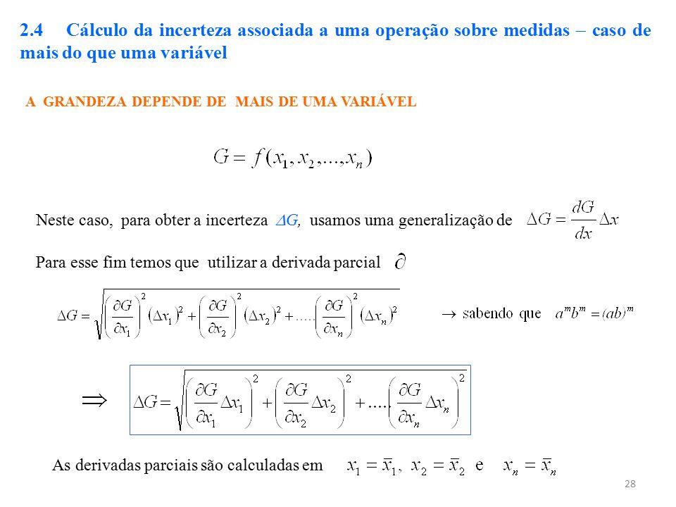 2.4 Cálculo da incerteza associada a uma operação sobre medidas  caso de mais do que uma variável