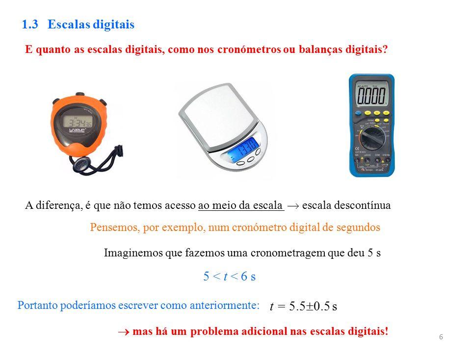 1.3 Escalas digitais 5 < t < 6 s t = 5.50.5 s