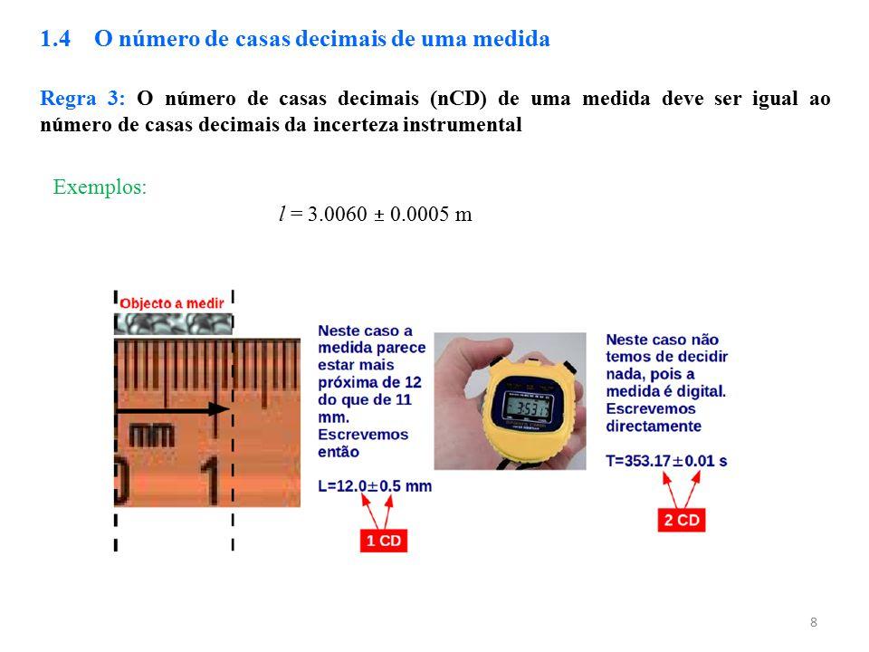 1.4 O número de casas decimais de uma medida