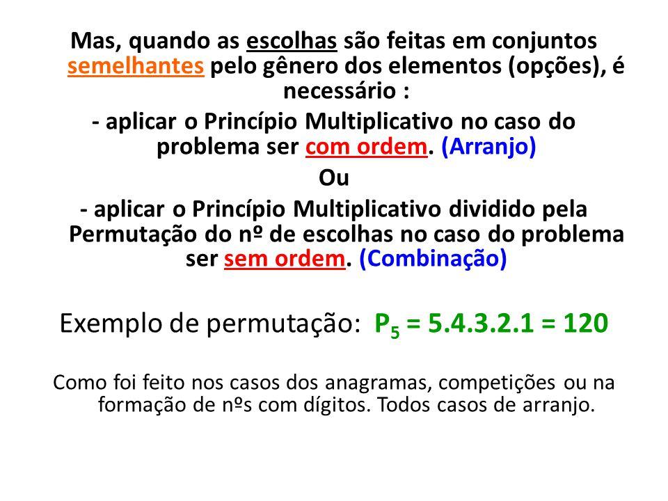 Exemplo de permutação: P5 = 5.4.3.2.1 = 120