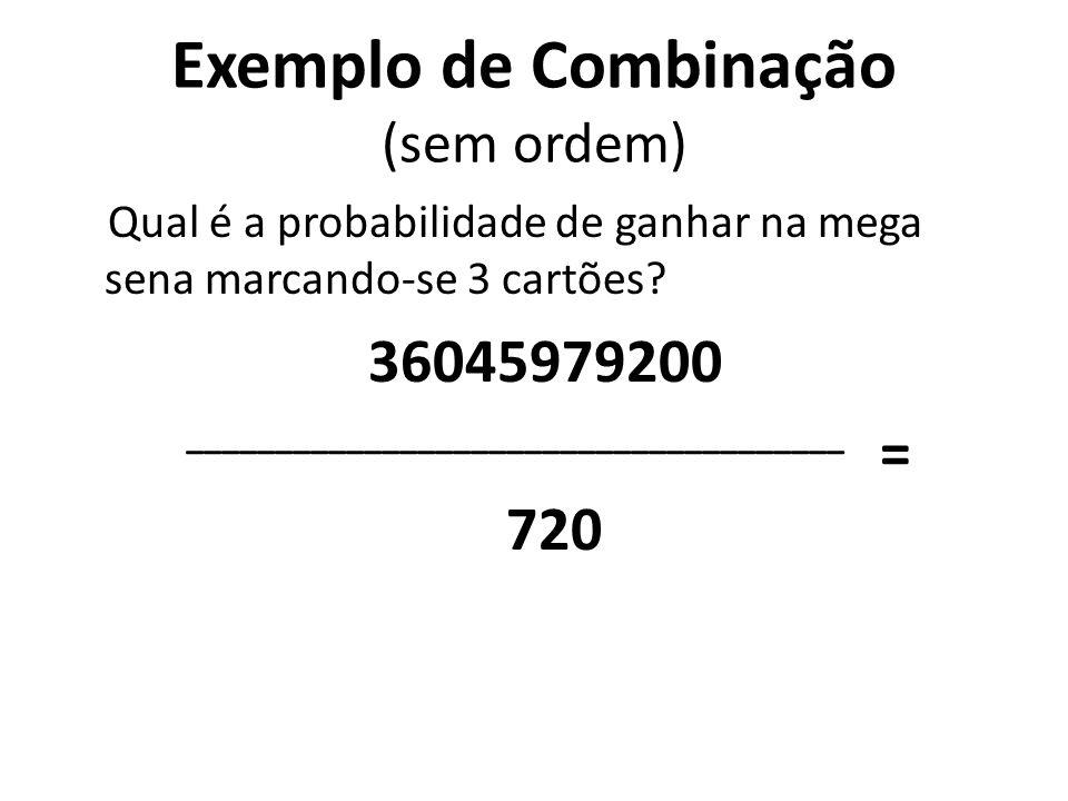 Exemplo de Combinação (sem ordem)