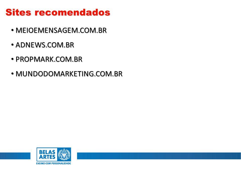 Sites recomendados MEIOEMENSAGEM.COM.BR ADNEWS.COM.BR PROPMARK.COM.BR