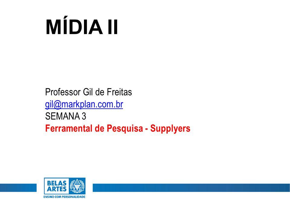 MÍDIA II Professor Gil de Freitas gil@markplan.com.br SEMANA 3