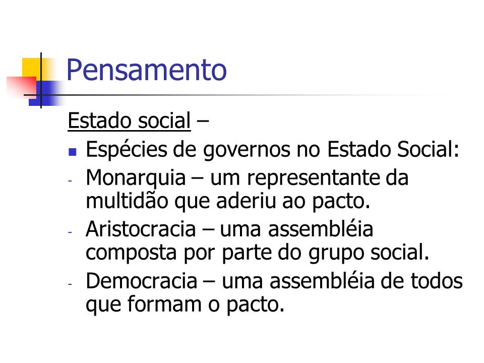 Pensamento Estado social – Espécies de governos no Estado Social: