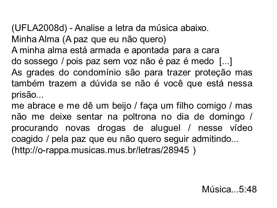 (UFLA2008d) - Analise a letra da música abaixo.
