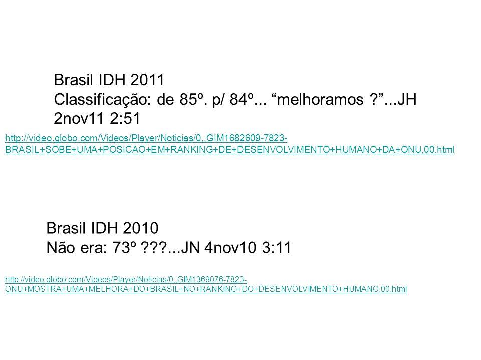 Classificação: de 85º. p/ 84º... melhoramos ...JH 2nov11 2:51