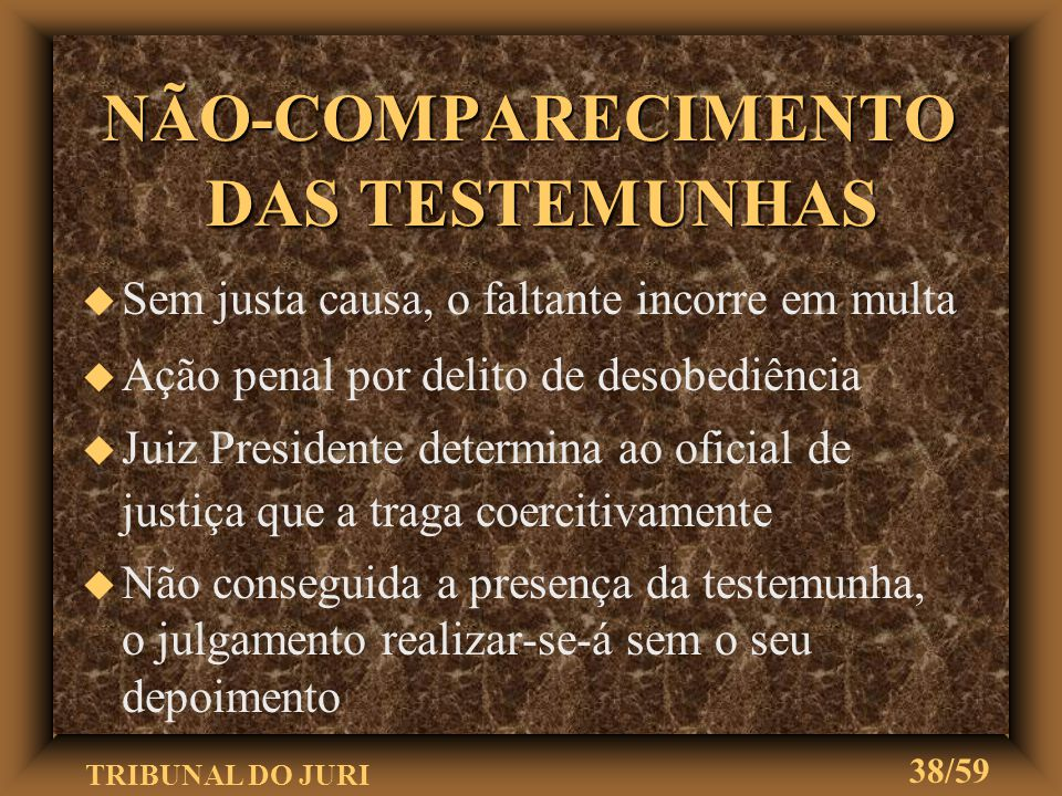 NÃO-COMPARECIMENTO DAS TESTEMUNHAS