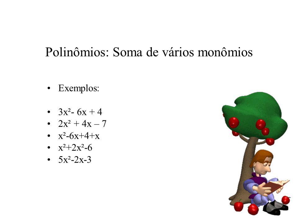 Polinômios: Soma de vários monômios