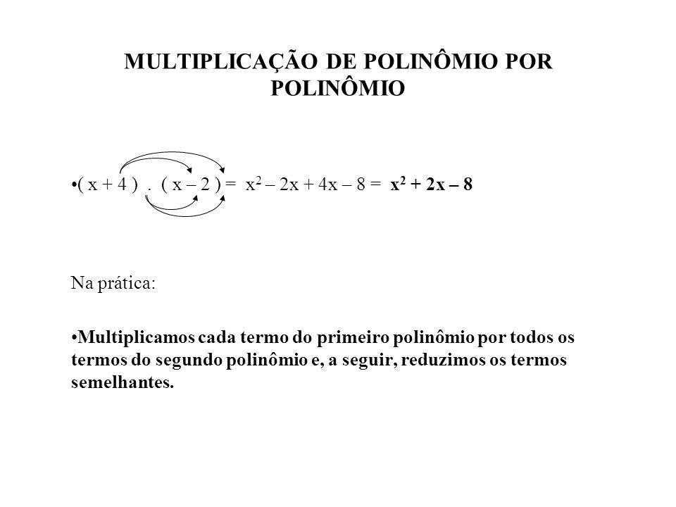 MULTIPLICAÇÃO DE POLINÔMIO POR POLINÔMIO
