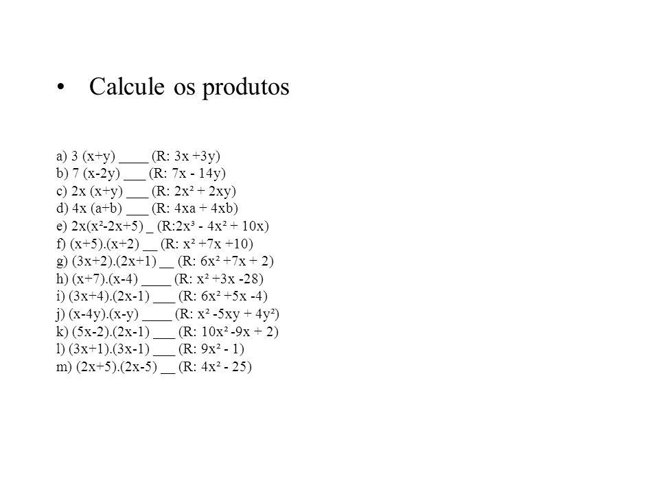 Calcule os produtos
