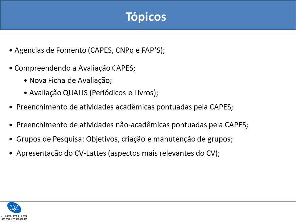 Tópicos Agencias de Fomento (CAPES, CNPq e FAP'S);
