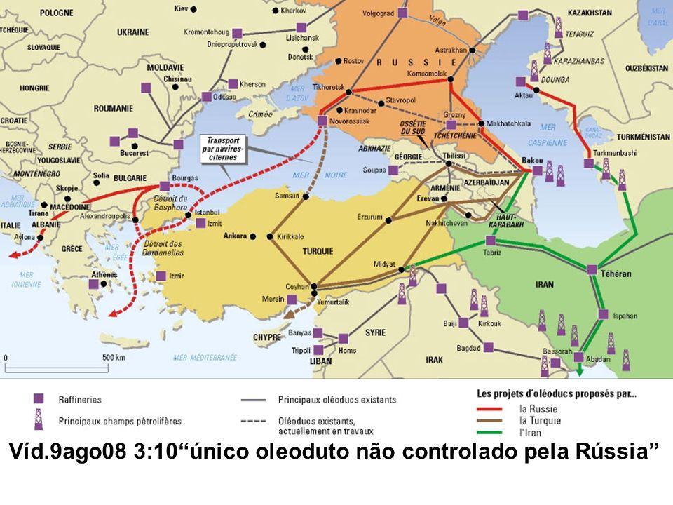 Víd.9ago08 3:10 único oleoduto não controlado pela Rússia
