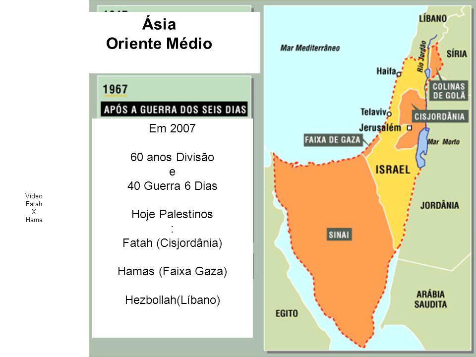 Ásia Oriente Médio Em 2007 60 anos Divisão e 40 Guerra 6 Dias